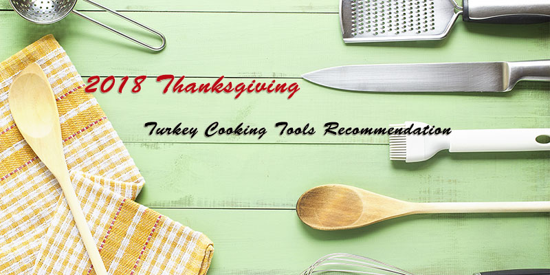 2018 thanksgiving turkey cooking tools recommendation