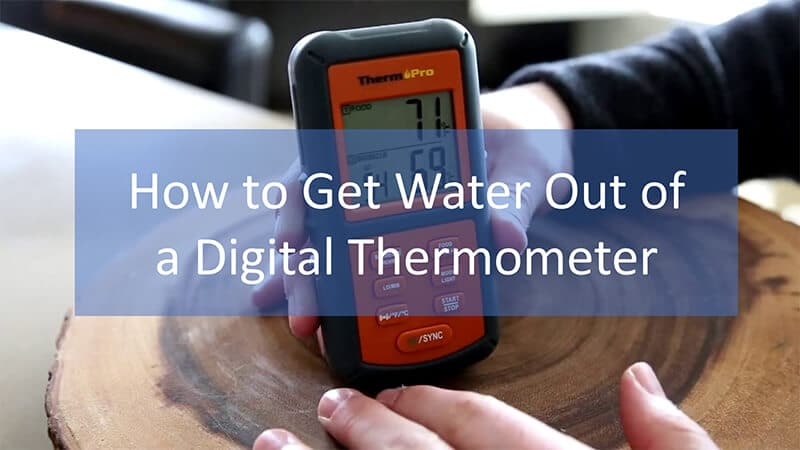 How to Get Water Out of a Digital Thermometer