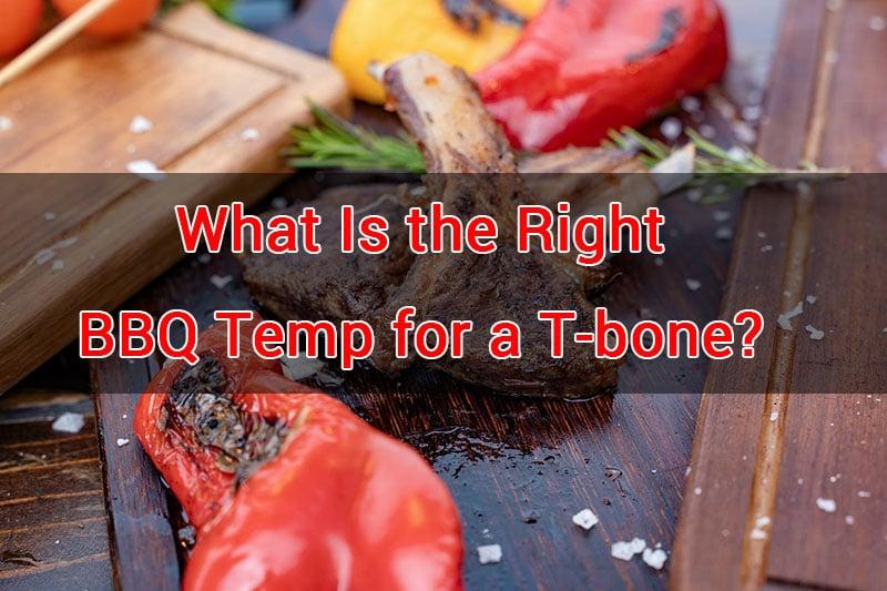 temp to grill t-bone
