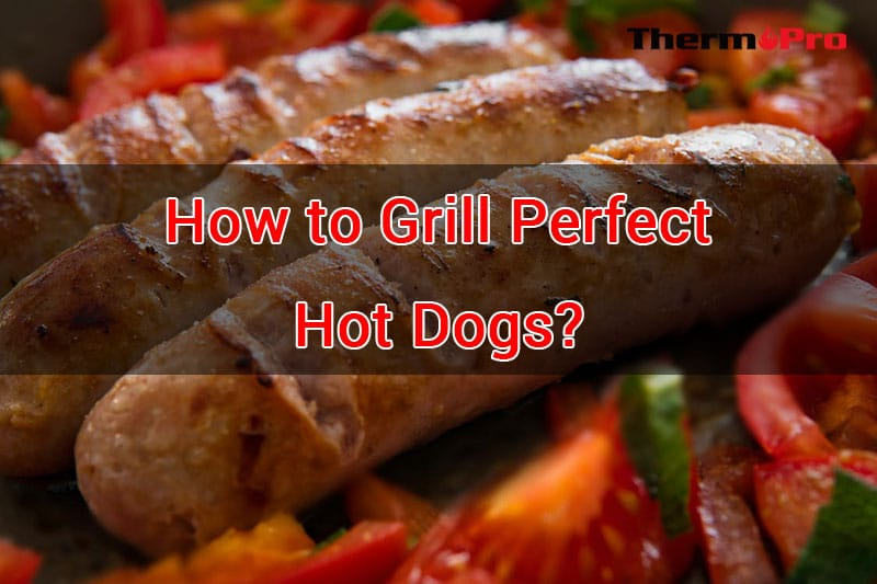 grill perfect hot dogs