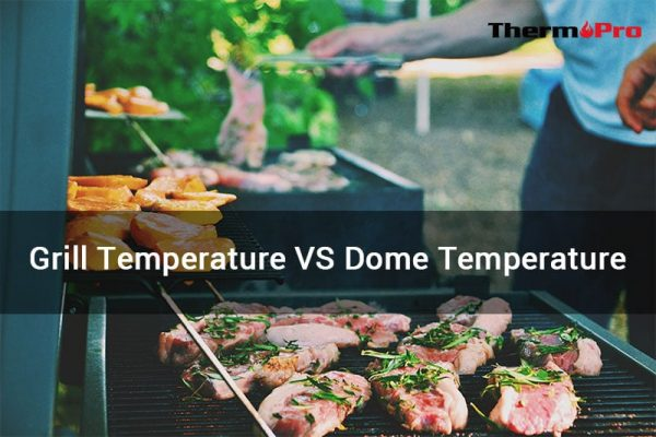 grill temperature vs dome temperature