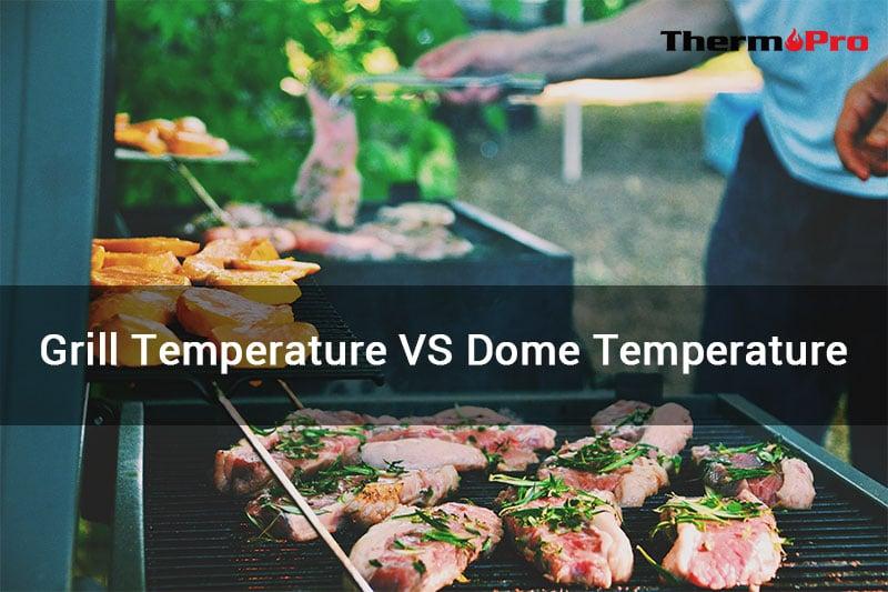 grill temperature vs dome temperature