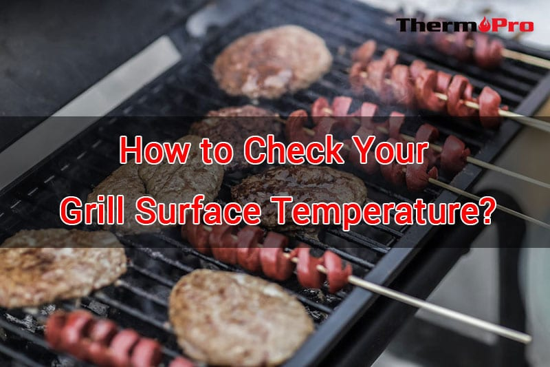 how to check grill surface temperature