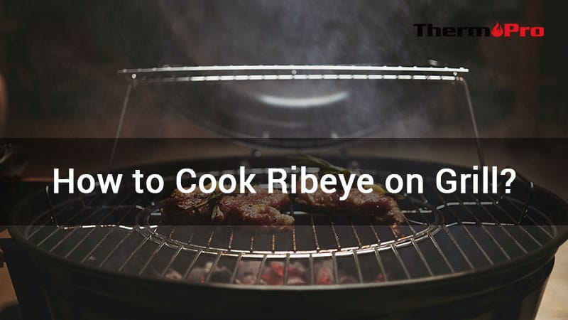how to cook ribeye on grill