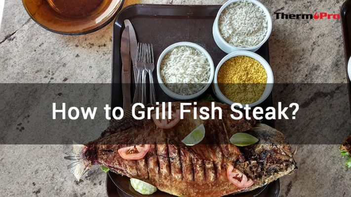 how to grill fish steak