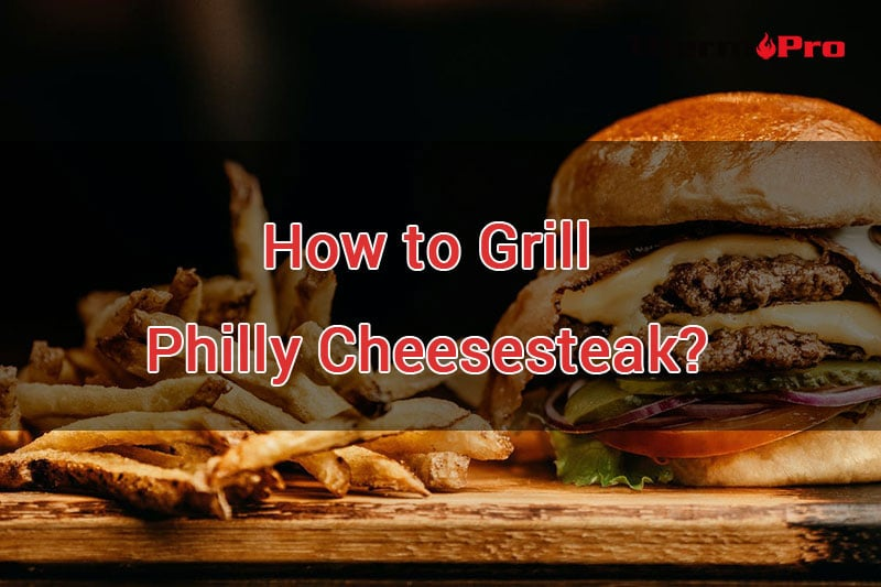 how to grill philly cheese steak