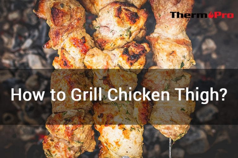 how to grill chicken thigh
