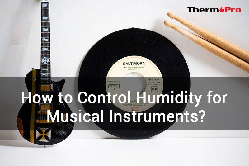 how to control humidity for musical instruments