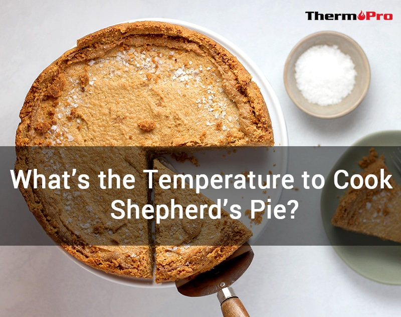 What's the Temperature to Cook Shepherd's Pie?