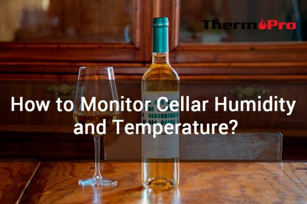 how to monitor cellar humidity and temperature