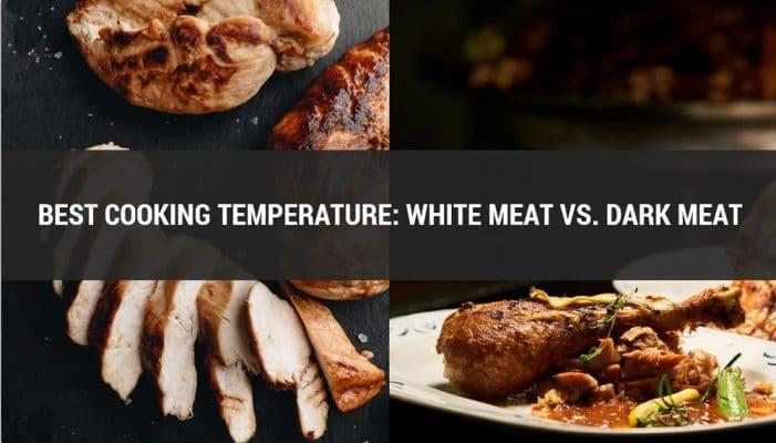 CHICKEN Cooking Temperature: White Meat vs. Dark Meat