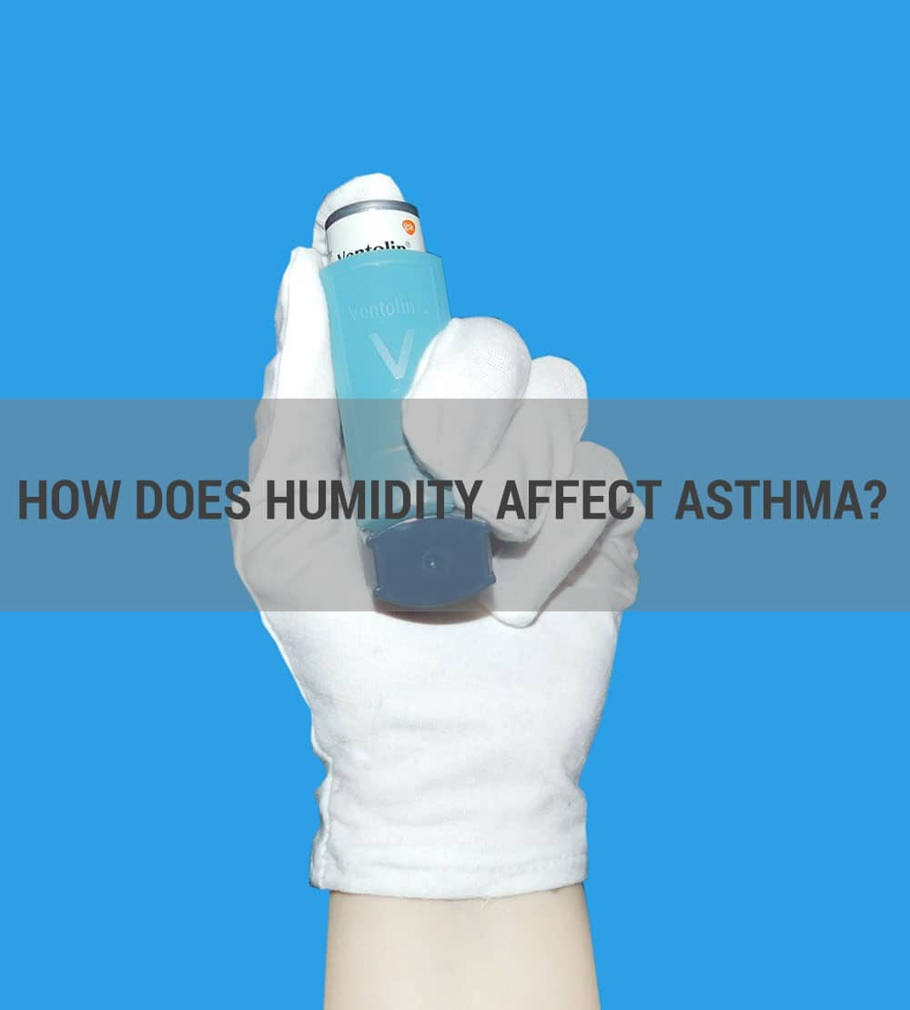 How Does Humidity Affect Asthma